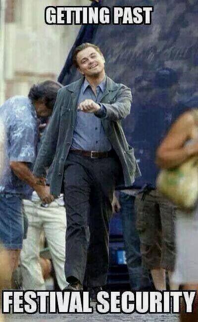 When It S Finally Time To Get Inside Edm Memes Edmmemes Meme Rave Humor Funny Rave Meme Funny Conversations Leo Dicaprio