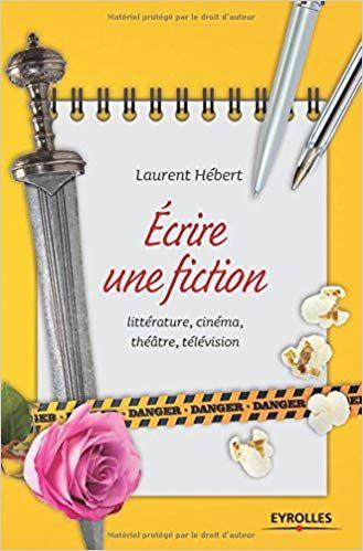 Ecrire Une Fiction Litterature Cinema Theatre Television Lecture En Ligne Pdf Epub Mobi Telechargement Pdf Gratuit Fiction