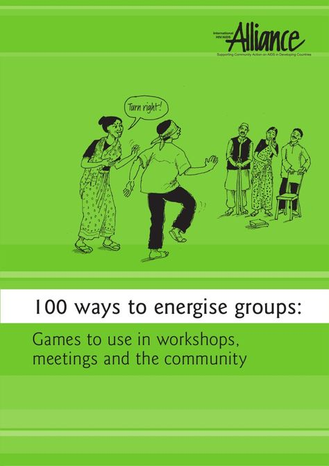 100 ways to energise groups:Games to use in workshops,meetings and the community