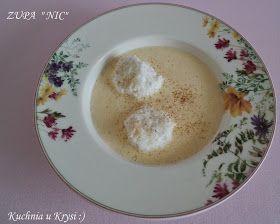 Kuchnia U Krysi Zupa Nic Zupa Mojego Dziecinstwa Food Desserts Pudding