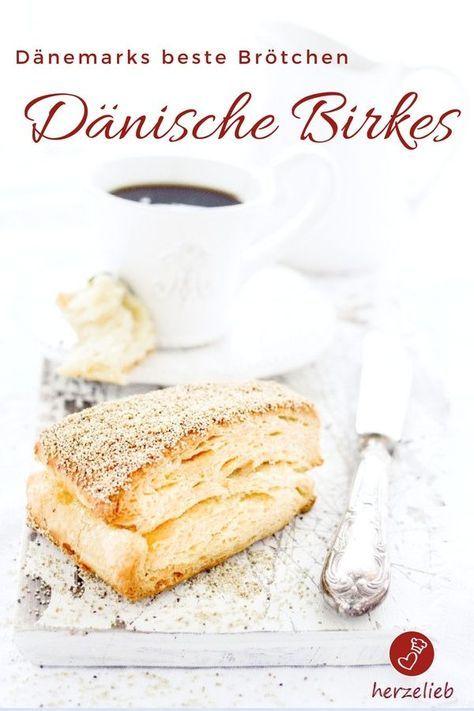 Birkes Rezept Danische Plunderteig Brotchen Aus Wienerbrod Danische Rezepte Rezepte Lebensmittel Essen