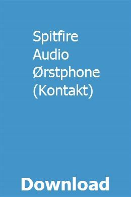 Spitfire Audio Ørstphone (Kontakt) download full online