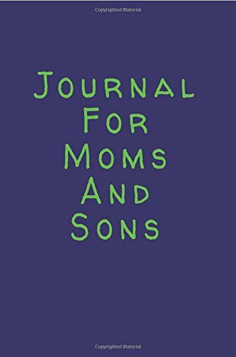 DOWNLOAD PDF] Journal For Moms And Sons Blank Journal