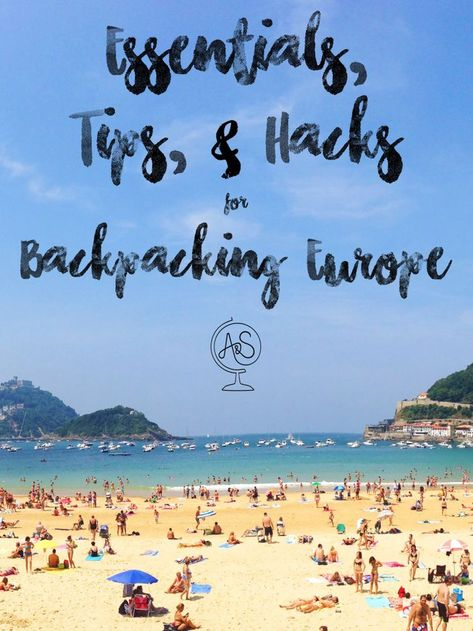 Essentials, Tips, and Hacks for Backpacking Europe
