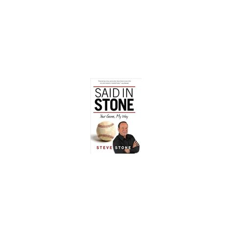 Said in Stone - by Steve Stone (Hardcover)