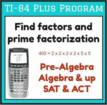 Find factors and prime factorization - TI-84 Plus Program | Prime  factorization, Act math, Math prep