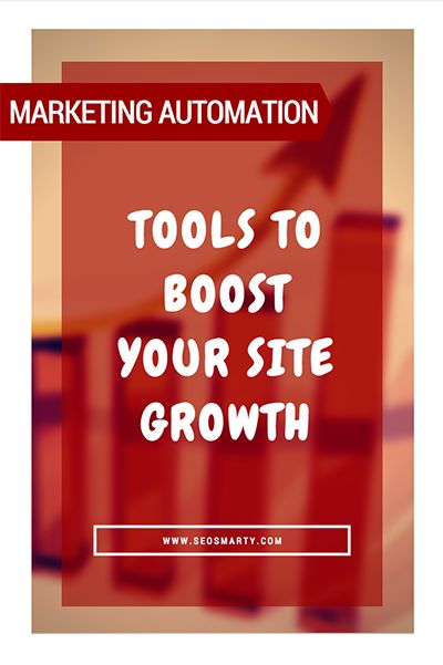 These 3 Marketing Automation Tools Will Boost Your Site Growth