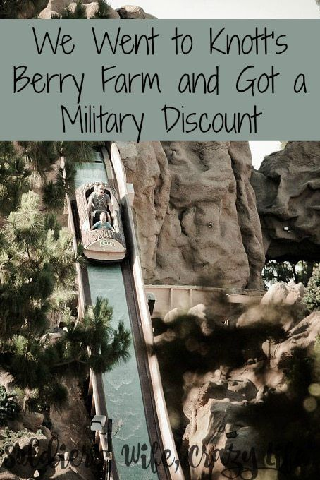 We Went To Knott S Berry Farm And Got A Military Discount