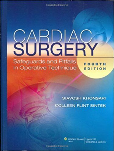 Cardiac Surgery Safeguards And Pitfalls In Operative Technique Fourth Edition By Siavosh Khonsari Author Colleen F Medicine Book Cardiac Medical Textbooks