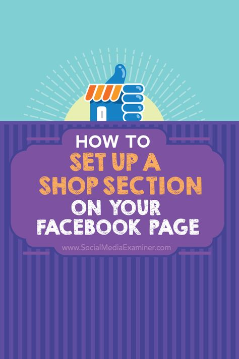 How to Set Up a Shop Section on Your Facebook Page : Social Media Examiner