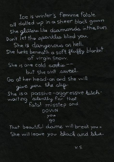 Ice is winter's femme fatale. Original embroidered poem by Vivienne Strauss.