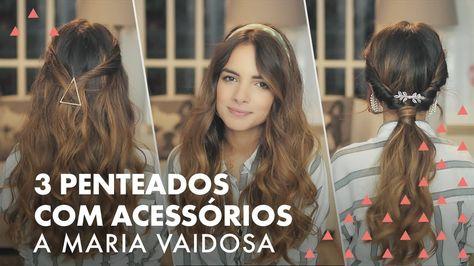 3 PENTEADOS COM ACESSÓRIOS | A Maria Vaidosa | Love the Hair