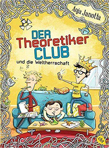 Der Theoretikerclub und die Weltherrschaft Die Theoretikerclub-Reihe, Band 2: Amazon.de: Anja Janotta, Vera Schmidt: Bücher