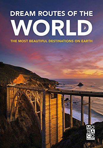 Download Pdf Dream Routes Of The World The Most Beautiful Destinations On Earth Free Epub Mobi Ebooks Beautiful Destinations Route Beach Outfits Vacation