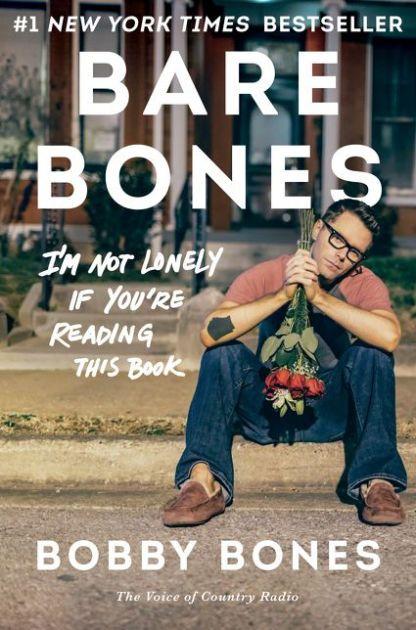 Bare Bones I M Not Lonely If You Re Reading This Book Paperback Bobby Bones Bone Books Bobby Bones Book