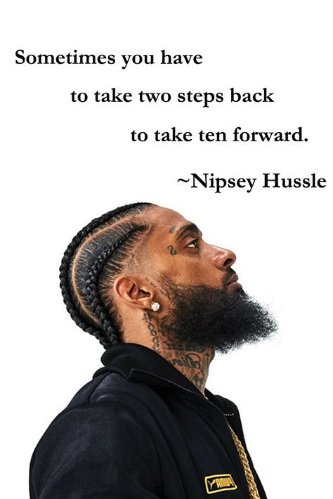 Nipsey Hussle Quotes - Sometimes you have to take two steps back to take ten forward. Tupac Quotes, Rapper Quotes, Lyric Quotes, Motivational Quotes, Inspirational Quotes, Gangsta Quotes, Quotes Deep Feelings, Mood Quotes, Positive Quotes