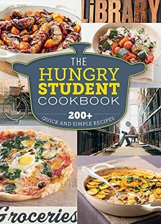 Epub The Hungry Student Cookbook 200 Easy Quick And Cheap Recipes For Delicious Student Cooking Easy Meals Student Cookbook Recipes