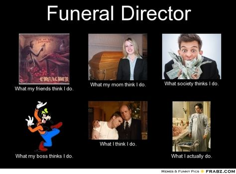 Funeral Director My Plans For The Rest Of My Life Pinterest - mortician job description
