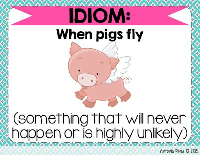 WHEN PIGS FLY IDIOM EXAMPLES AND MEANINGS