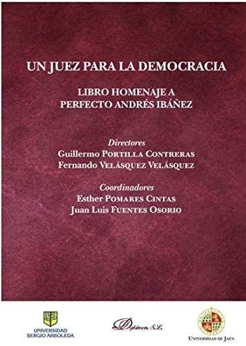 Un Juez Para La Democracia Libro Homenaje A Perfecto Andrés Ibáñez Portilla Contreras Guillermo Dir Ciencias Sociales Ciencias Politicas área De Ciencia