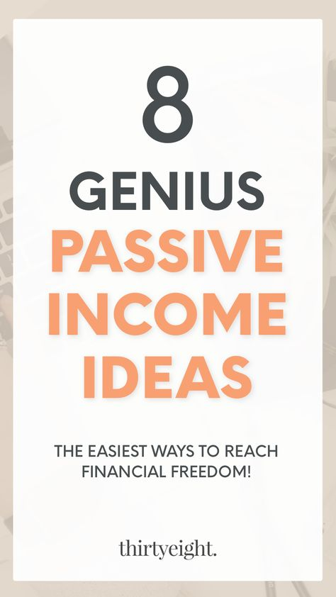 The 8 Best Ways To Make Passive Income For Young Adults Passive