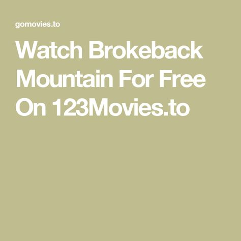 Watch Brokeback Mountain For Free On 123movies To Chasing Life