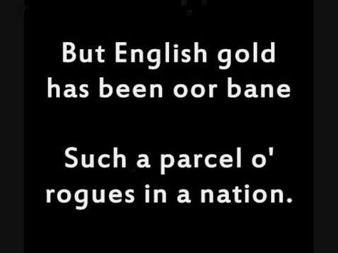 Parcel o'Rogues. Robert Burns made his feelings very clear about ...