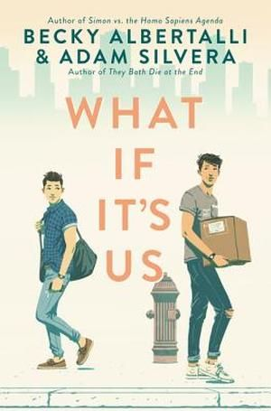 What If It S Us Books Young Adult Becky Albertalli Adults Books