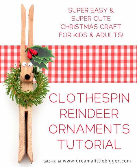 Clothespin Reindeer Ornaments Tutorial ⋆ Dream a Little Bigger