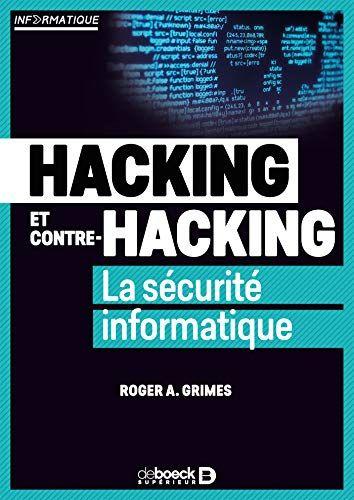 Hacking Et Contre Hacking La Securite Informatique De Roger A Grimes Securite Informatique Informatique Technologie Informatique