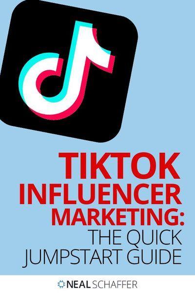 Tiktok Influencer Marketing The Quick Jumpstart Guide To Success In 2021 Influencer Marketing Influencer Marketing Instagram Social Media Infographic