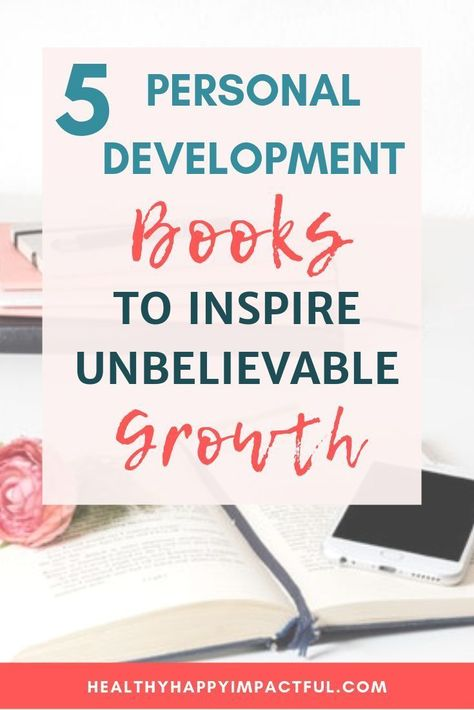 The 5 Best Personal Development Books to Inspire Unbelievable Growth