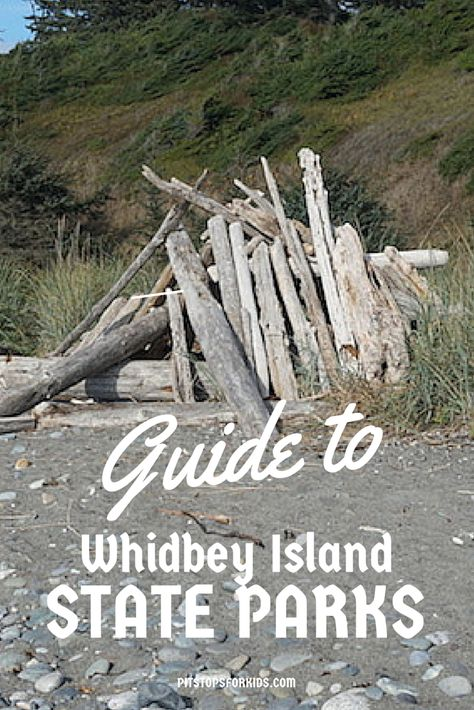 Guide to Whidbey Island State Parks - Pitstops for Kids | Pitstops for Kids