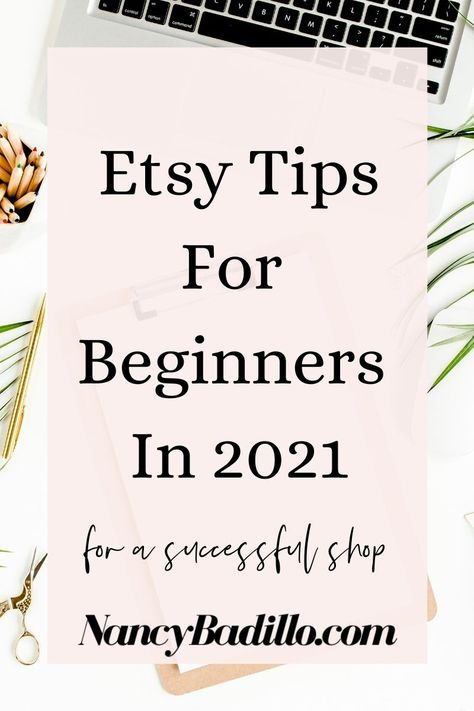 Etsy Tips For Beginners In 2021