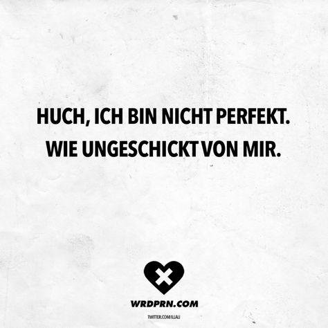 Visual Statements®️ Huch, ich bin nicht perfekt. Wie ungeschickt von mir. Sprüche / Zitate / Quotes / Wordporn / witzig / lustig / Sarkasmus / Freundschaft / Beziehung / Ironie