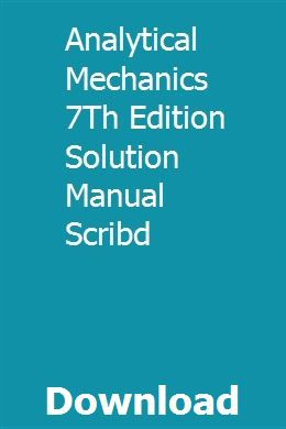 Analytical Mechanics 7th Edition Solution Manual Scribd Analysis