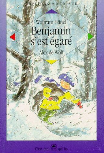 Benjamin S Est Egare Alex Wolf Wolfram Hanel Petit Garcon Livre Aventure