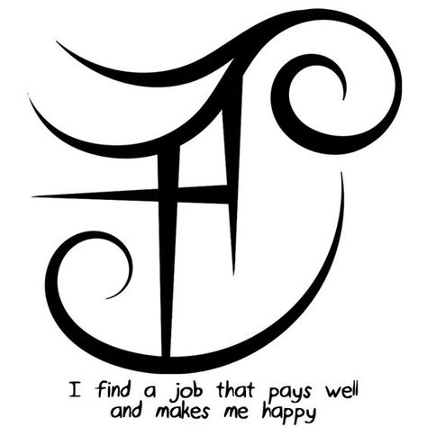 """I find a job that pays well and makes me happy"" sigil requested by anonymous Sigil requests are closed."