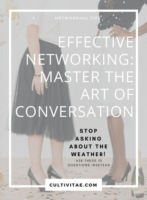 Tips: 10 Questions to Ask Besides the Weather effective networking tips - master the art of conversation