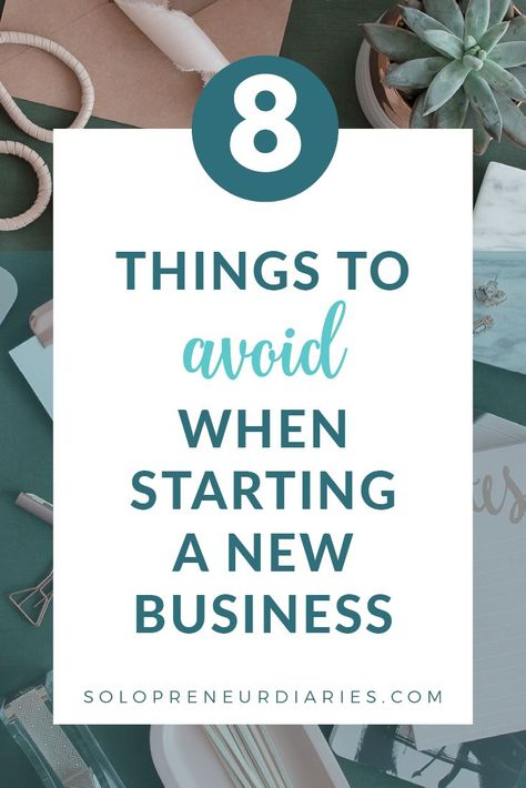 8 Things to Avoid When Starting a Business
