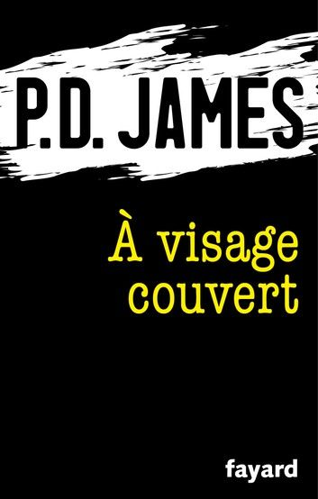 A Visage Couvert Ebook By P D James Rakuten Kobo Visage Couvert Fiction