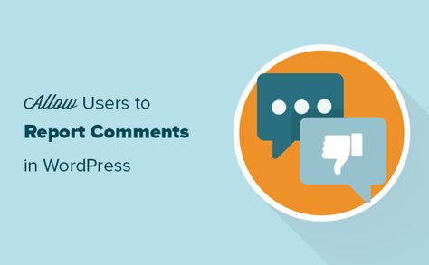 #WordPressPlugins #combatcommentspam How to Allow Users to Report Inappropriate Comments in WordPress