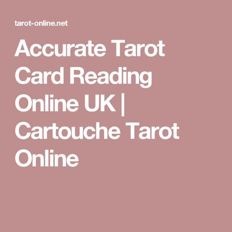 Accurate Tarot Card Reading Online UK | Cartouche Tarot Online ....free first time taster & personal storage data base ... http://www.tarot-online .net