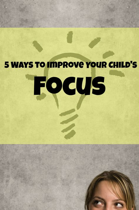 6 ways to help your child focus