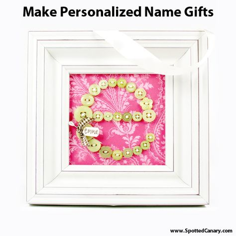 Make Personalized Name Gifts - Spotted Canary