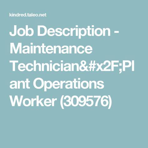 Job Description - Maintenance Technician Plant Operations Worker - maintenance job description