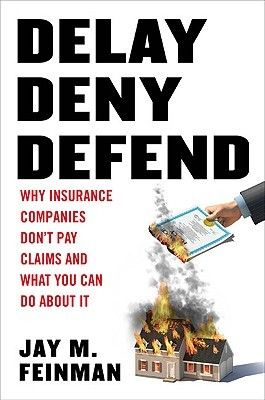 Pdf Download Delay Deny Defend Why Insurance Companies Don T