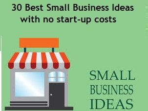 30 Best Small Business Ideas with no start-up costs