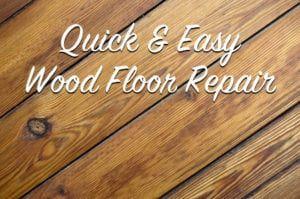 Quick Easy Wood Floor Repair