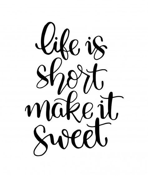 Life is short make it sweet - hand lette... | Free Vector #Freepik #freevector #freebackground #freebanner #freeposter #freevintage